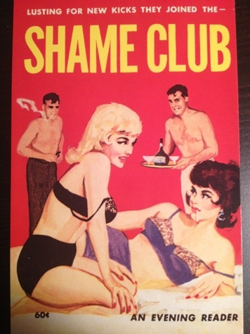 I guess lingerie makes me a bona fide Shame Club member.  But frankly if anyone should be ashamed it's those doofy-looking shirtless smoking dudes.